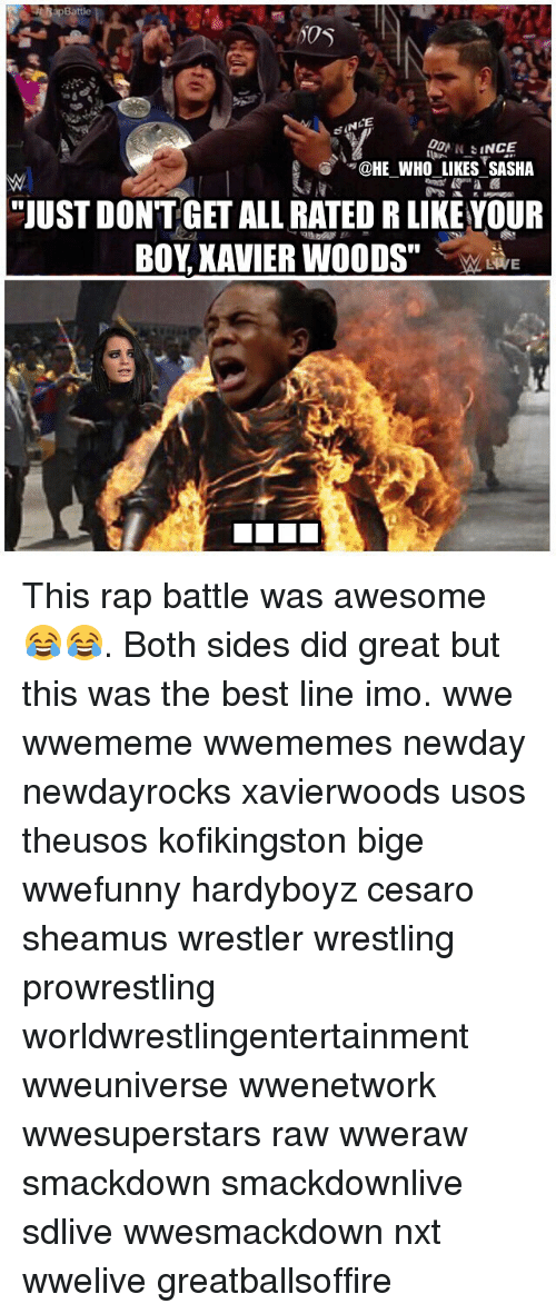 """Memes, Rap, and Rap Battle: CE  """"QHE WHOLIKESSASHA  -  -  """"JUST DONTGET ALL RATED R LIKEYOUR  BOY XAVIER WOODS"""" This rap battle was awesome 😂😂. Both sides did great but this was the best line imo. wwe wwememe wwememes newday newdayrocks xavierwoods usos theusos kofikingston bige wwefunny hardyboyz cesaro sheamus wrestler wrestling prowrestling worldwrestlingentertainment wweuniverse wwenetwork wwesuperstars raw wweraw smackdown smackdownlive sdlive wwesmackdown nxt wwelive greatballsoffire"""