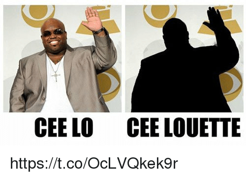 Memes, 🤖, and Cee Lo: CEE LO  CEE LOUETTE https://t.co/OcLVQkek9r