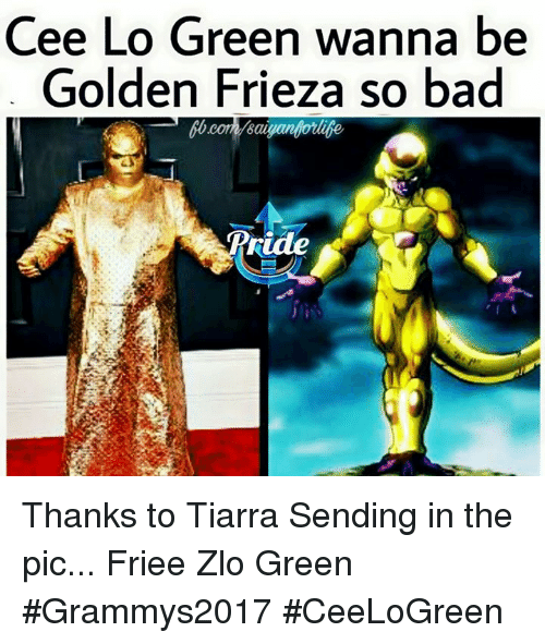Memes, 🤖, and Cee Lo Green: Cee Lo Green wanna be  Golden Frieza so bad  bb coma Baigan Thanks to Tiarra Sending in the pic... Friee Zlo Green  #Grammys2017 #CeeLoGreen