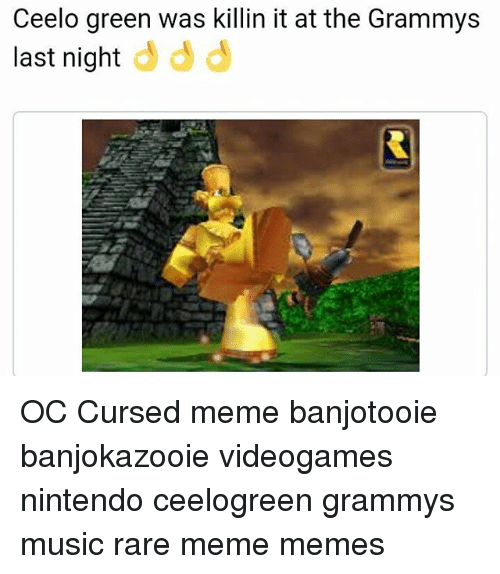 Memes, Ceelo Green, and 🤖: Ceelo green was killin it at the Grammys  d  last night  d d OC Cursed meme banjotooie banjokazooie videogames nintendo ceelogreen grammys music rare meme memes