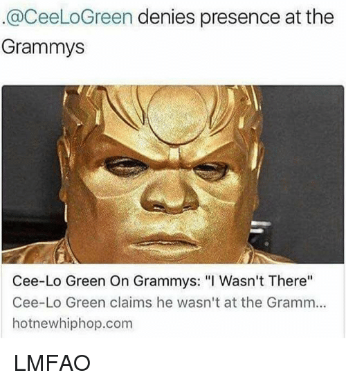 "Funny, Grammys, and Hotnewhiphop: @CeeLoGreen denies presence at the  Grammys  Cee-Lo Green On Grammys: ""I Wasn't There""  Cee-Lo Green claims he wasn't at the Gramm...  hotnewhiphop.com LMFAO"