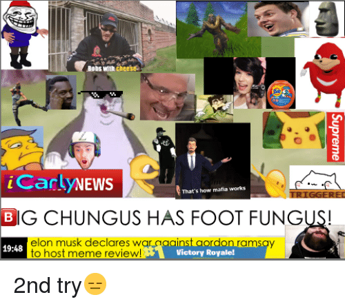 Ceese Icar Ynews That S How Mafia Works Big Chungus Has Foot Fungus