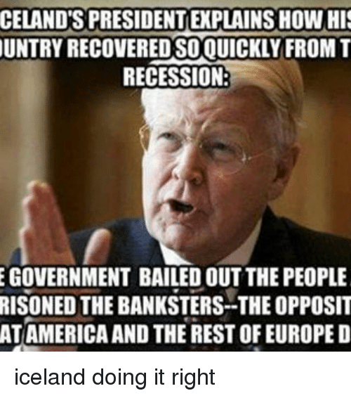 celandtspresidentexplains how his untry recovered soquickly from t recession egovernment 17548623 25 best opposites memes chinese girl memes, the greatest memes