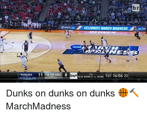 Dunk, March Madness, and Sports: CELEBRATE MARCH MADNESS -I  1GONZAGA 11 6 SETON HALL  8  NCAA MIDWEST 1ST ROUND  1ST 16:06 23  true Dunks on dunks on dunks 🏀🔨 MarchMadness
