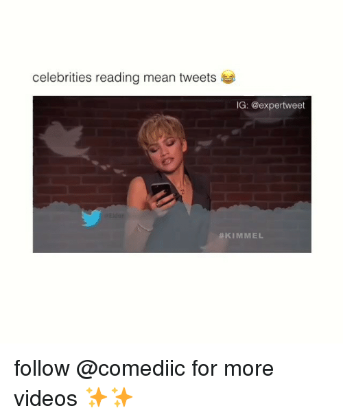 Memes, Videos, and Mean: celebrities reading mean tweets  G: @expertweet  follow @comediic for more videos ✨✨