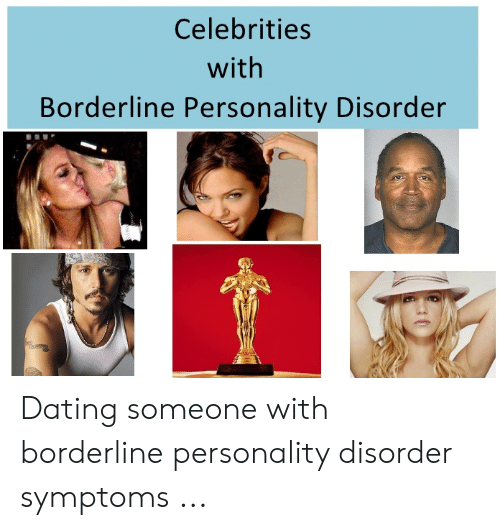 Celebrities With Borderline Personality Disorder Dating Someone
