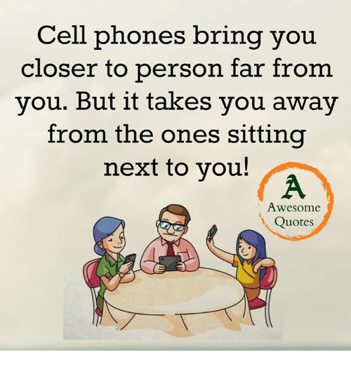 Cell Phone Quotes Captivating Cell Phones Bring You Closer To Person Far From You But It Takes