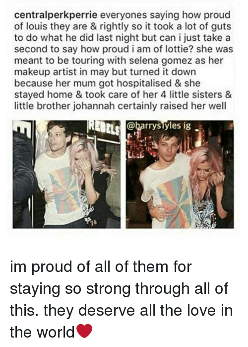 Makeup, Memes, and Selena Gomez: centralperkperrie everyones saying how proud of louis they