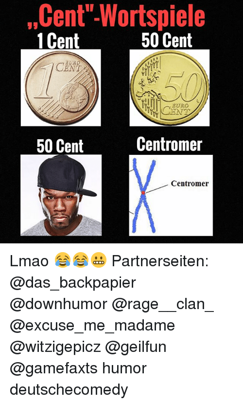 "50 Cent, Lmao, and Memes: ,Cent""Wortspiele  1Cent  50 Cent  EURO  CENT  50 Cent  Centromer  Centromer Lmao 😂😂😬 Partnerseiten: @das_backpapier @downhumor @rage__clan_ @excuse_me_madame @witzigepicz @geilfun @gamefaxts humor deutschecomedy"