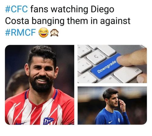 Diego Costa, Memes, and Banging:  #CFC fans watching Diego  Costa banging them in against