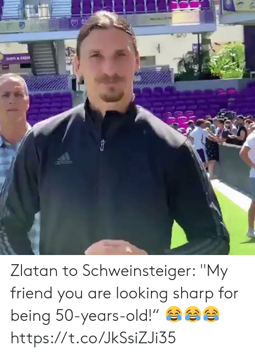 "Soccer, Old, and Looking: CH&SAL Zlatan to Schweinsteiger: ""My friend you are looking sharp for being 50-years-old!"" 😂😂😂  https://t.co/JkSsiZJi35"