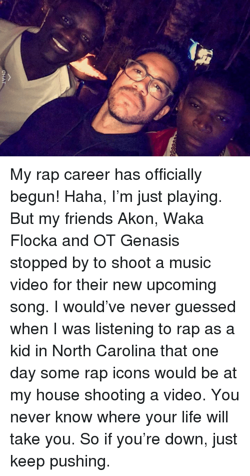 Akon, Memes, and Music: CHA My rap career has officially begun!  Haha, I'm just playing.   But my friends Akon, Waka Flocka and OT Genasis stopped by to shoot a music video for their new upcoming song.   I would've never guessed when I was listening to rap as a kid in North Carolina that one day some rap icons would be at my house shooting a video.  You never know where your life will take you.  So if you're down, just keep pushing.