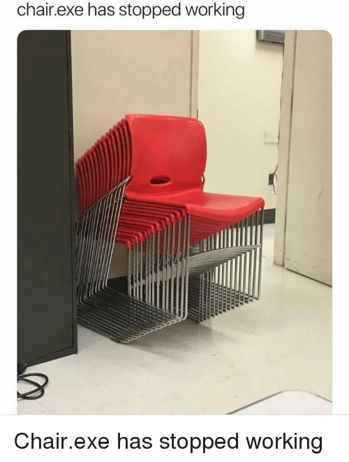 Chair, Working, and Exe Has Stopped Working: chair.exe has stopped working Chair.exe has stopped working