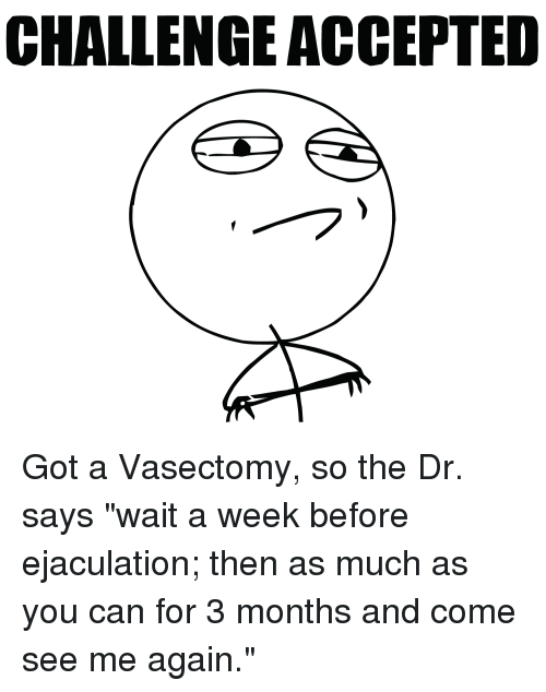 Funny Vasectomy And Waiting Challenge Accepted Got A Vasectomy