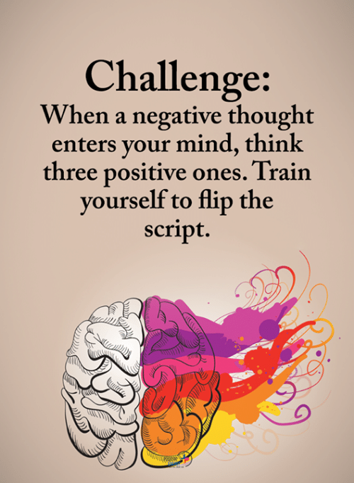 Memes, Train, and Mind: Challenge  When a negative thought  enters your mind, think  three positive ones. Train  vourself to flip the  script.
