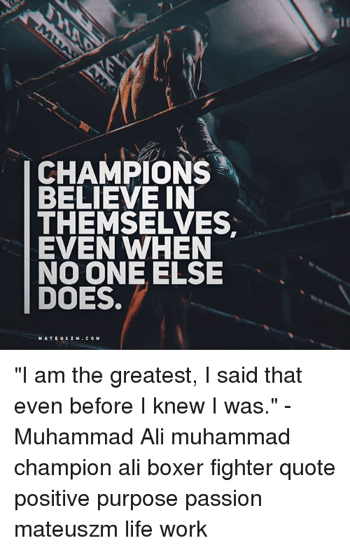 Champions Believe In Themselves Even When No One Else Does Mate Us Z