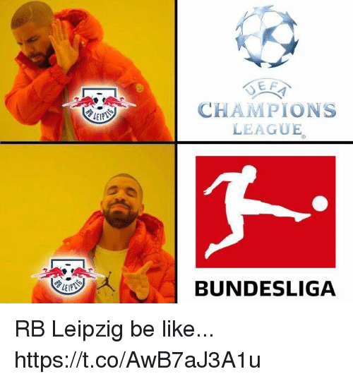 Champions League Bundesliga Rb Leipzig Be Like Httpstcoawb7aj3a1u Be Like Meme On Me Me