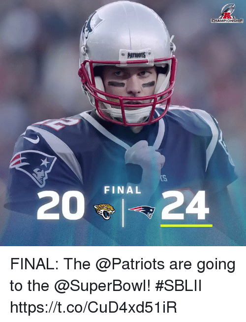 Memes, Patriotic, and Superbowl: CHAMPIONSHIP  FINAL  204 FINAL: The @Patriots are going to the @SuperBowl! #SBLII https://t.co/CuD4xd51iR