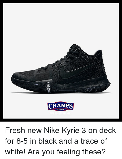 ca1d19d83c6 CHAMPS CHAMPS SPORTS Fresh New Nike Kyrie 3 on Deck for 8-5 in Black ...