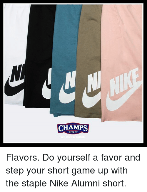 best service 14236 5cba4 Memes, Nike, and Sports  CHAMPS SPORTS Flavors. Do yourself a favor and