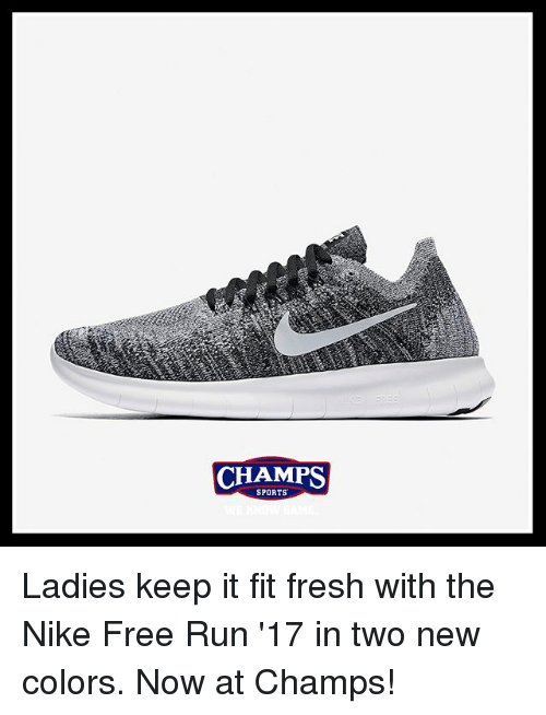 fa6ebb980d416a CHAMPS SPORTS Ladies Keep It Fit Fresh With the Nike Free Run  17 in ...