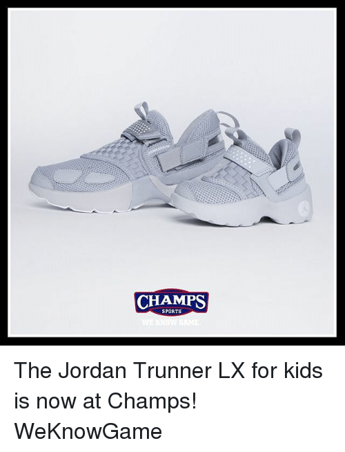 2beff7670e7 CHAMPS SPORTS the Jordan Trunner LX for Kids Is Now at Champs ...
