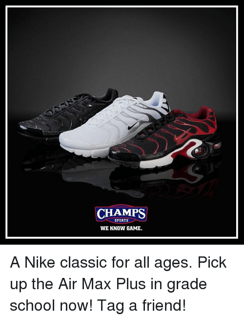 0cf3295825768 CHAMPS SPORTS WE KNOW GAME a Nike Classic for All Ages Pick Up the ...