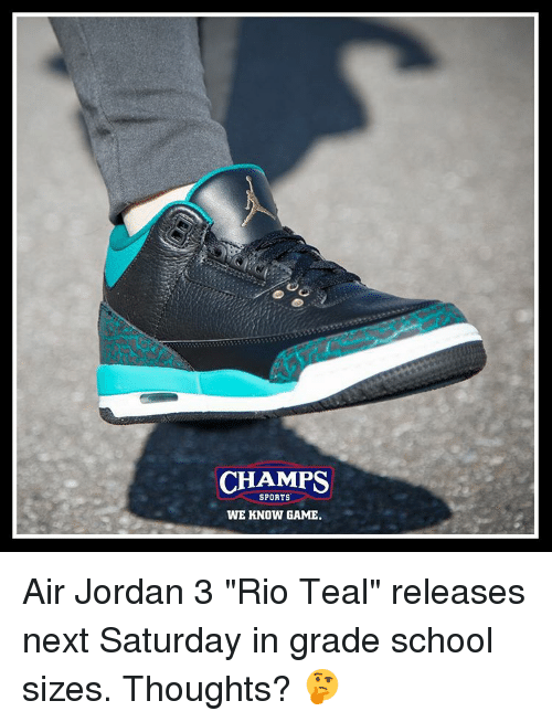 329d10a7a84 CHAMPS SPORTS WE KNOW GAME Air Jordan 3 Rio Teal Releases Next ...