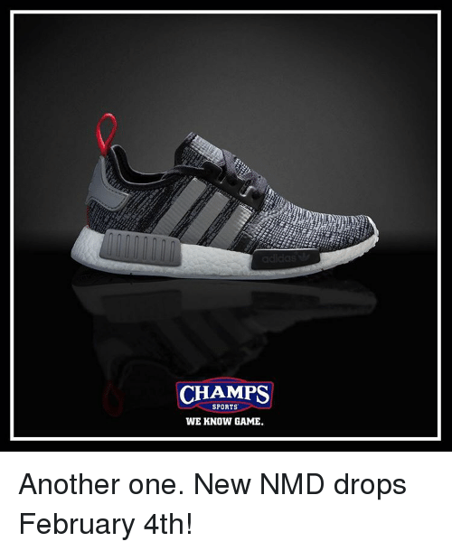 b131f4163 CHAMPS SPORTS WE KNOW GAME Another One New NMD Drops February 4th ...