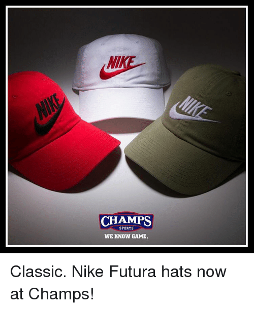 CHAMPS SPORTS WE KNOW GAME Classic Nike Futura Hats Now at Champs ... 7116f95ded9