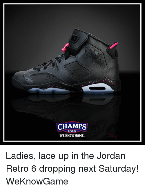 new concept fd5ce 1f21b CHAMPS SPORTS WE KNOW GAME Ladies Lace Up in the Jordan ...