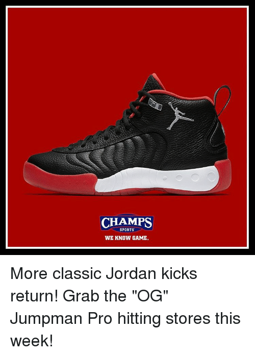 7bbb88adb7656 CHAMPS SPORTS WE KNOW GAME More Classic Jordan Kicks Return! Grab ...