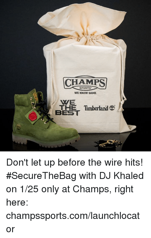 522d1566beda3 CHAMPS SPORTS WE KNOW GAME NYE THE Timberland BEST Don t Let Up ...