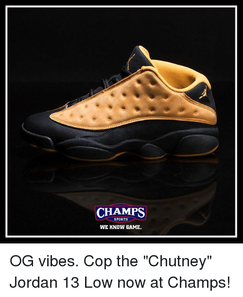 CHAMPS SPORTS WE KNOW GAME OG Vibes Cop the Chutney Jordan
