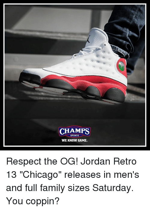 new arrival 1acb6 4d611 CHAMPS SPORTS WE KNOW GAME Respect the OG! Jordan Retro 13 ...