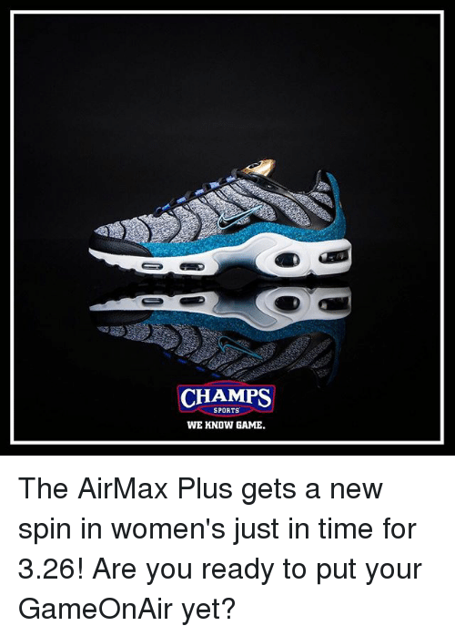 20b6bd68e0ae7 CHAMPS SPORTS WE KNOW GAME the AirMax Plus Gets a New Spin in ...