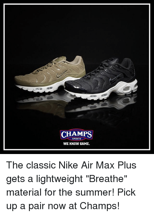 watch 4fa0b 146f1 Memes, Nike, and Sports  CHAMPS SPORTS WE KNOW GAME. The classic Nike. The  classic Nike Air Max Plus gets a ...
