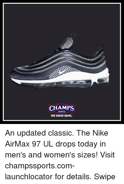 CHAMPS WE KNOW GAME SPORTS an Updated Classic the Nike AirMax 97 UL ... 3068079778