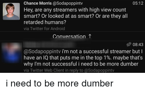 Chance Morris Hey Are Any Streamers With High View Count Smart? Or