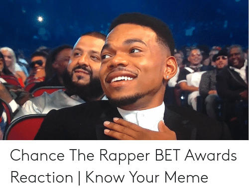 Chance The Rapper Bet Awards Reaction Know Your Meme Chance The Rapper Meme On Me Me