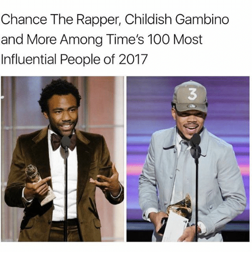 Anaconda, Chance the Rapper, and Childish Gambino: Chance The Rapper, Childish Gambino  and More Among Time's 100 Most  Influential People of 2017