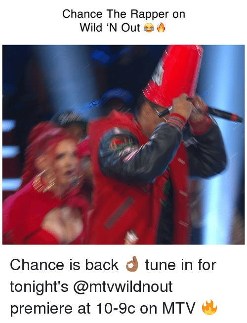 Chance the Rapper, Funny, and Mtv: Chance The Rapper on  Wild 'N Out Chance is back 👌🏾 tune in for tonight's @mtvwildnout premiere at 10-9c on MTV 🔥