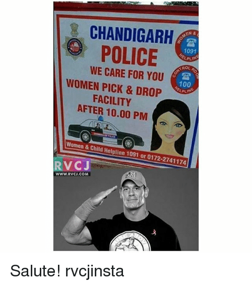 Anaconda, Memes, and Police: & CHANDIGARH  POLICE  1091  ELPL  ROL  WE CARE FOR YOU  100  PLIN  WOMEN PICK & DROP  FACILITY  AFTER 10.00 PM  Women & Child Helpline 1091 or 0172-2741174  RVCJ  WWW.RVCJ.COM Salute! rvcjinsta