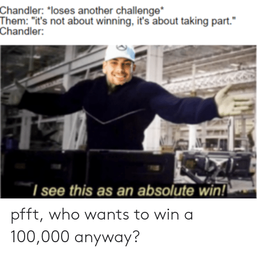 Chandler Loses Another Challenge Them It S Not About Winning It S