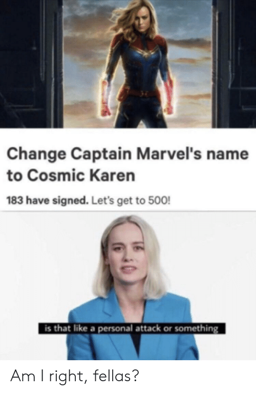 Change Captain Marvel's Name to Cosmic Karen 183 Have Signed Let's