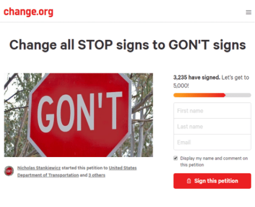 Email, United, and Change: change.org  3,235 have signed. Let's get to  5,000!  GON'T  First name  Last name  Email  Display my name and comment on  this petition  Nicholas Stankiewicz started this petition to United States  Department of Transportation and 3 others  Sign this petition