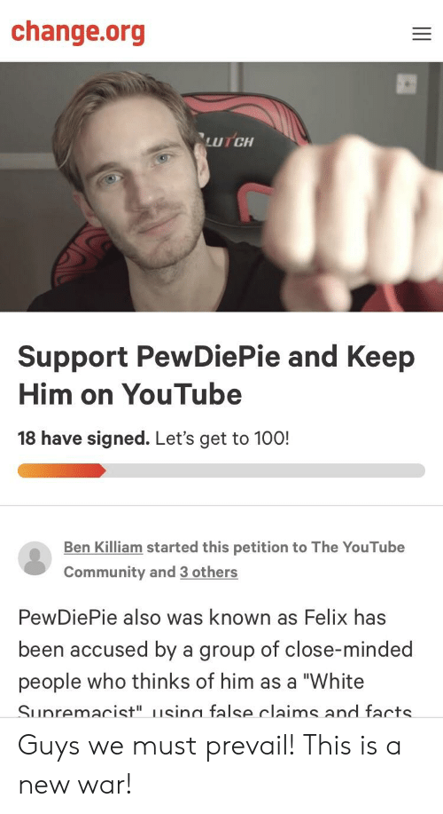 Changeorg LUTCH Support PewDiePie and Keep Him on YouTube 18