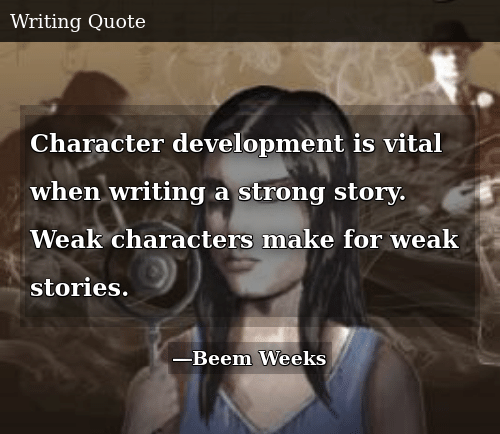 Character Development Is Vital When Writing a Strong Story