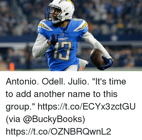 "Memes, Chargers, and Time: CHARGERS Antonio. Odell. Julio.  ""It's time to add another name to this group."" https://t.co/ECYx3zctGU (via @BuckyBooks) https://t.co/OZNBRQwnL2"