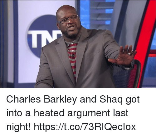 992b5e5d4513 Charles Barkley and Shaq got into a heated argument last night! https
